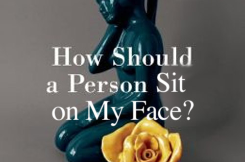 how-should-a-person-sit-on-my-face